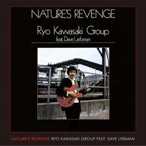 RYO KAWASAKI / 川崎燎 / NATURE'S REVENGE / ネイチャーズ・リベンジ