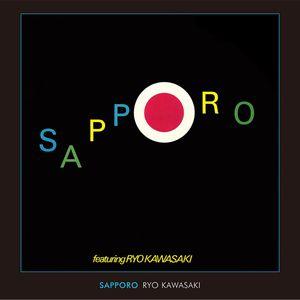 RYO KAWASAKI / 川崎燎 / SAPPORO / サッポロ