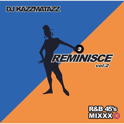 DJ KAZZMATAZZ / REMINISCE VOL.2