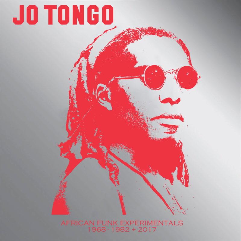 JO TONGO / ジョー・トンゴ / AFRICAN FUNK EXPERIMENTALS (1968-1982 & 2017)