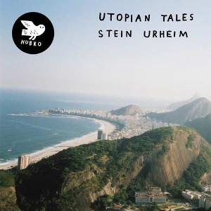 STEIN URHEIM / Utopian Tales