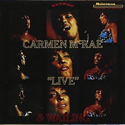 CARMEN MCRAE / カーメン・マクレエ / ライヴ・アンド・ウェイリング