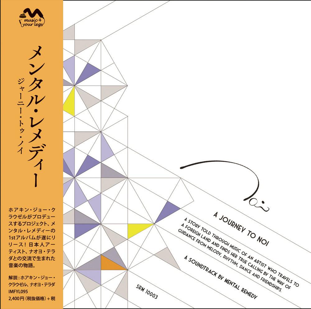 MENTAL REMEDY / メンタル・レメディー / JOURNEY TO NOI / ジャーニー・トゥ・ノイ