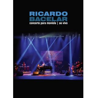 RICARDO BACELAR / ヒカルド・バセラール / CONCERTO PARA MOVIOLA DVD - AO VIVO
