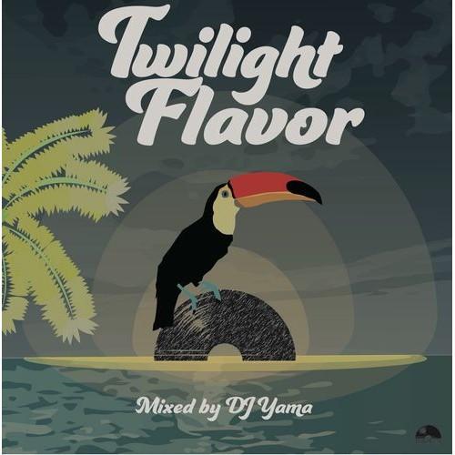 DJ YAMA / DJヤマ / Twilight Flavor