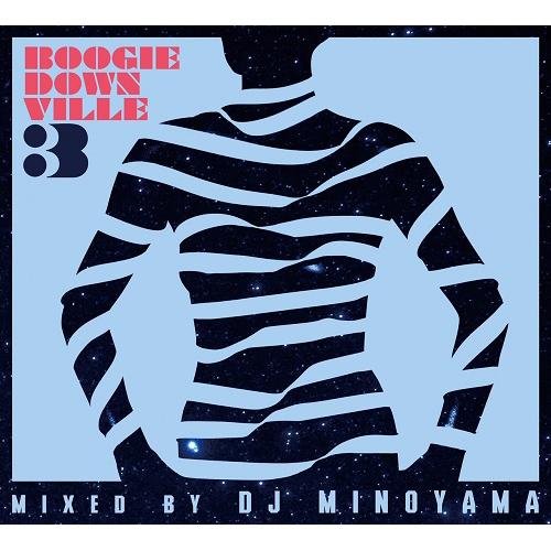 "DJ MINOYAMA / DJミノヤマ / ""BOOGIEDOWNVILLE vol, 3"""