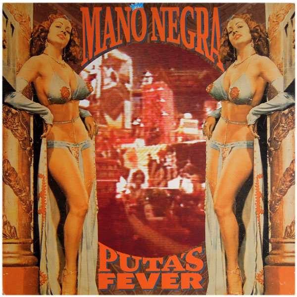 MANO NEGRA / マノ・ネグラ / PUTA'S FEVER