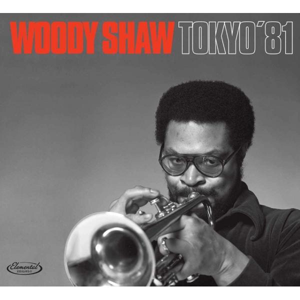 WOODY SHAW / ウディ・ショウ / TOKYO'81 / トウキョウ'81