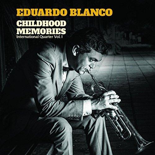 EDUARDO BLANCO / エドアルド・ブランコ / Childhood Memories