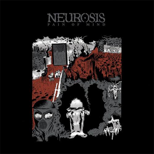 NEUROSIS / PAIN OF MIND