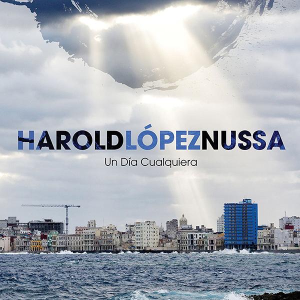 HAROLD LOPEZ-NUSSA / アロルド・ロペス・ヌッサ / ウン・ディア・クァルキエーラ~ありふれた一日