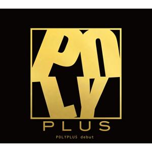 Polyplus / debut