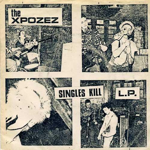XPOZEZ / エクスポゼス / SINGLES KILL LP (LP)