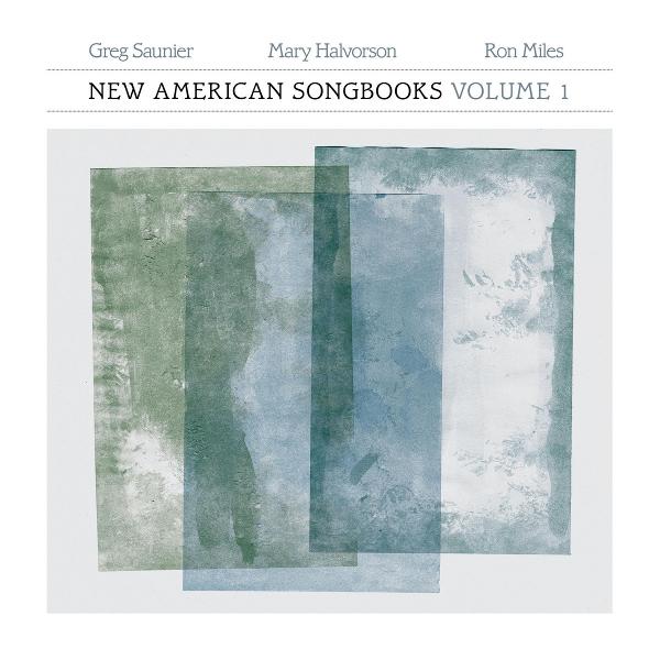GREG SAUNIER / New American Songbooks, Volume 1