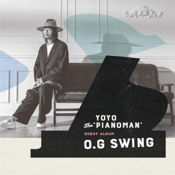 """YoYo the """"Pianoman"""" / O.G.SWING / オー・ジー・スウィング"""
