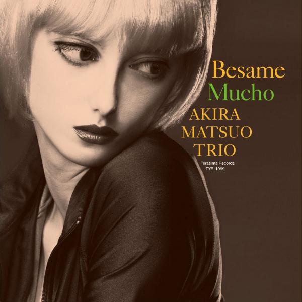 AKIRA MATSUO / 松尾明 / Besame Mucho・リマスター(2CD/リマスター)