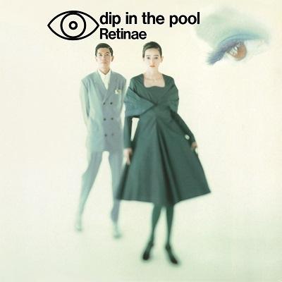 DIP IN THE POOL / ディップ・イン・ザ・プール / Retinae