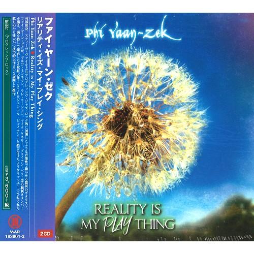 PHI YAAN-ZEK / ファイ・ヤーン・ゼク / REALITY IS MY PLAY THING / リアリティ・イズ・マイ・プレイ・シング