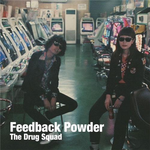 The Drug Squad / Feedback Powder