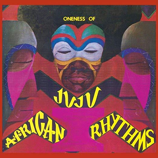 ONENESS OF JUJU / ワンネス・オブ・ジュジュ / AFRICAN RHYTHMS (2LP)
