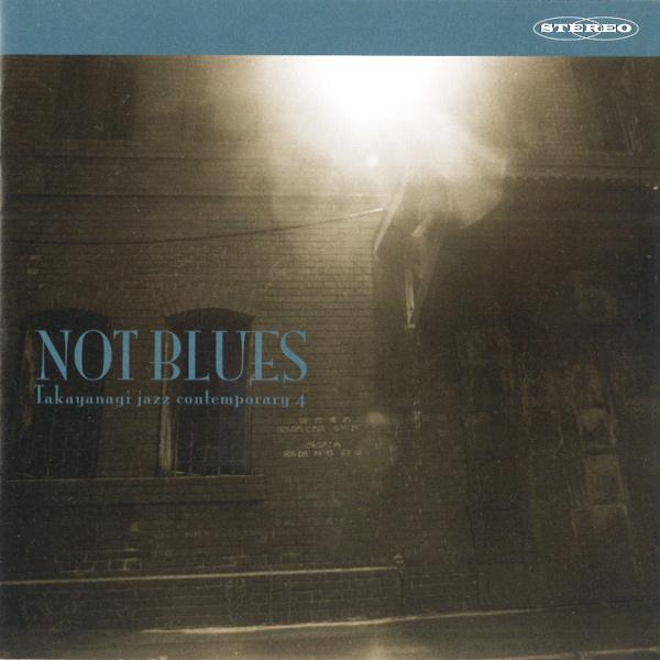 MASAYUKI TAKAYANAGI / 高柳昌行 / Not Blues