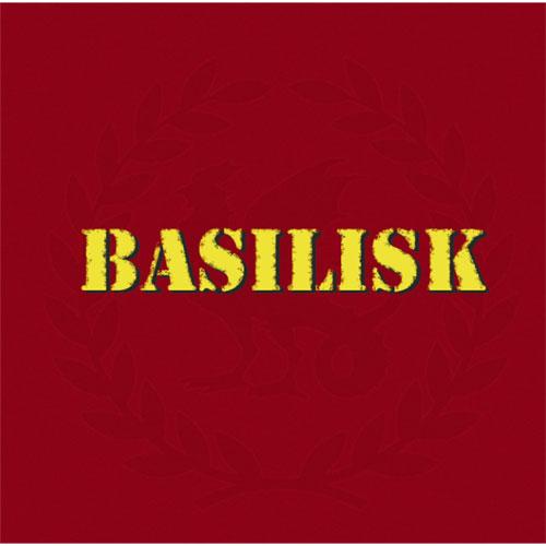 BASILISK (JPN/PUNK) / BASILISK