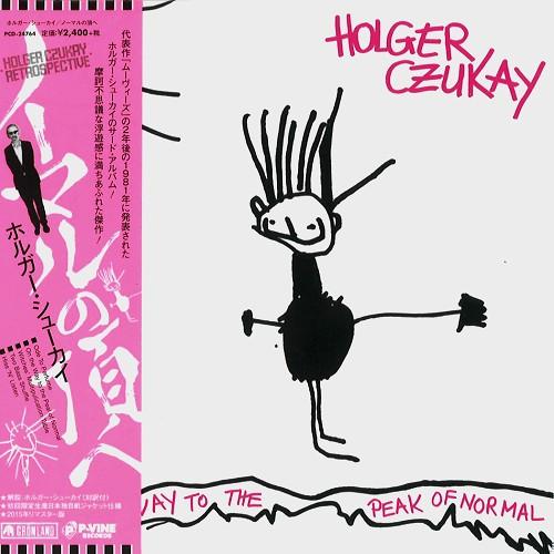 HOLGER CZUKAY / ホルガー・シューカイ / ON THE WAY TO THE PEAK OF NORMAL - 2015 REMASTER / ノーマルの頂へ - 2015リマスター