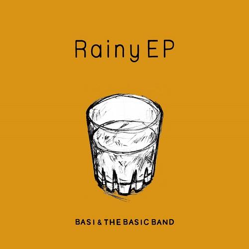 BASI & THE BASIC BAND / Rainy EP
