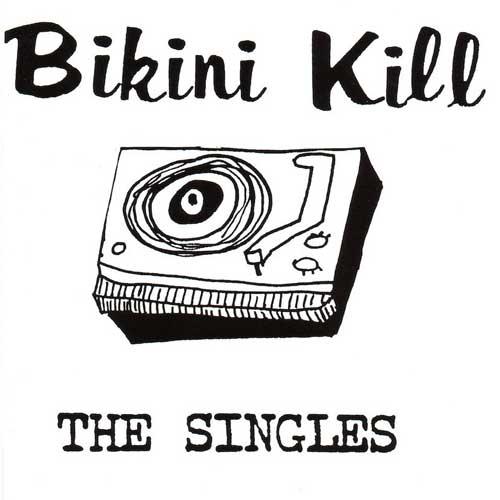 BIKINI KILL / ビキニキル / THE SINGLES (LP)