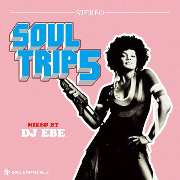 DJ EBE / SOUL TRIP 5