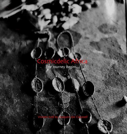 JOAQUIN JOE CLAUSSELL / ホアキン・ジョー・クラウゼル / COSMICDELIC AFRIKA