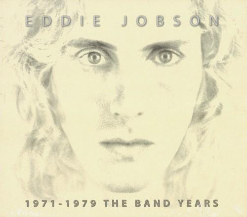 EDDIE JOBSON / 1971-1979 THE BAND YEARS