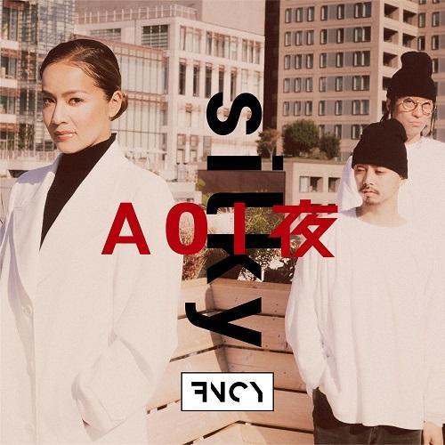 FNCY / AOI夜 / silky
