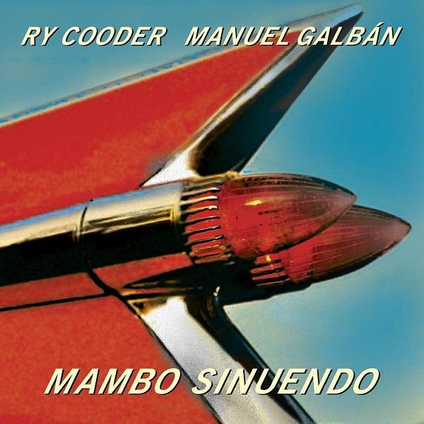 RY COODER & MANUEL GALVAN / ライ・クーダー & マヌエル・ガルバン / MAMBO SINUENDO