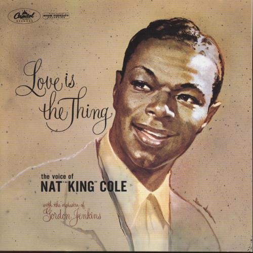 NAT KING COLE / ナット・キング・コール / Love Is the Thing(SACD) / 恋こそはすべて(SACD)