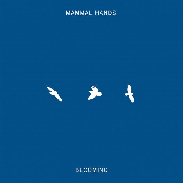 "MAMMAL HANDS ママル・ハンズ / Becoming(12"")"