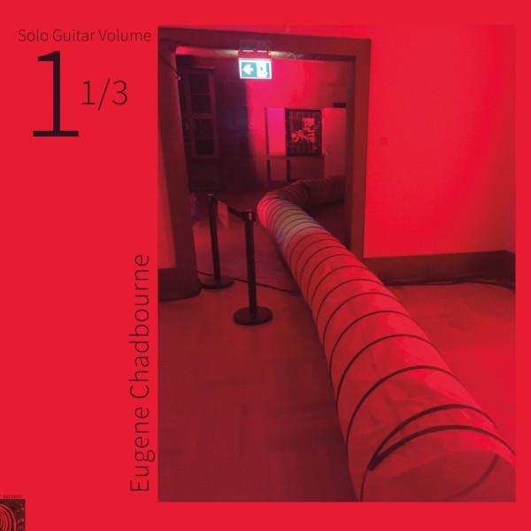 EUGENE CHADBOURNE ユージン・チャドボーン / Solo Guitar Volume 1 1/3(LP)