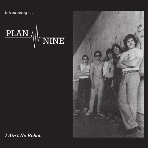 "PLAN NINE / I AIN'T NO ROBOT (7"")"