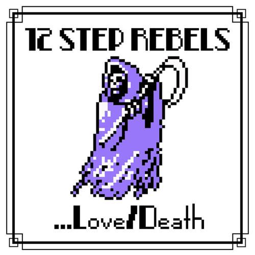 "12 STEP REBELS / トゥエルブステップレベルス / ...LOVE/DEATH (7"")"