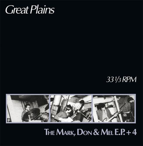 GREAT PLAINS / THE MARK, DON & MEL E.P. +4 (LP)