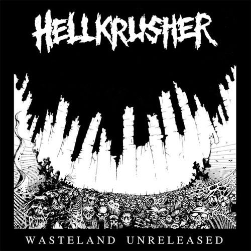 HELLKRUSHER / WASTELAND UNRELEASED (LP)