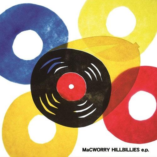 McWORRY HILLBILLIES / MaCWORRY HILLBILLIES e.p.