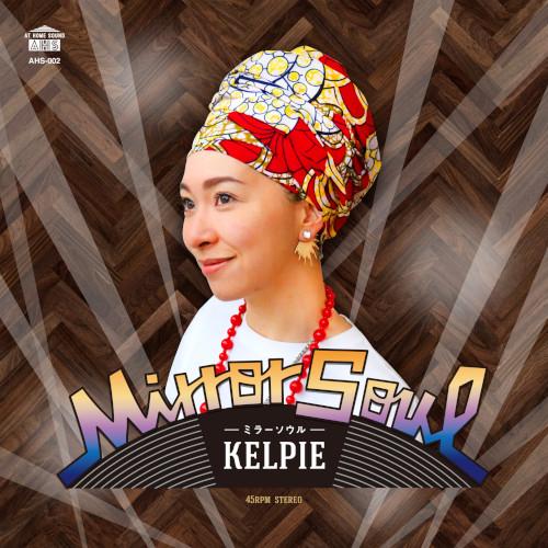 kelpie / MirrorSoul (7'')