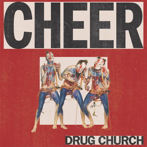 DRUG CHURCH / CHEER