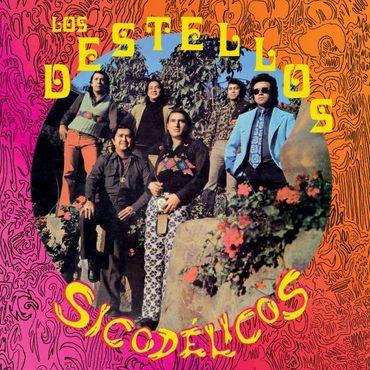 LOS DESTELLOS / ロス・デステージョス / SICODELICOS