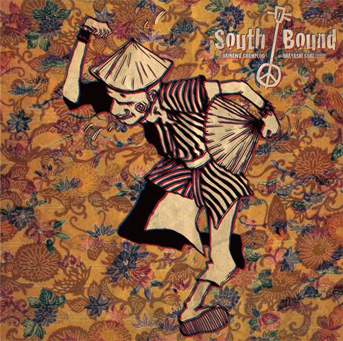South Bound / 沖縄チャンプルお囃子コア