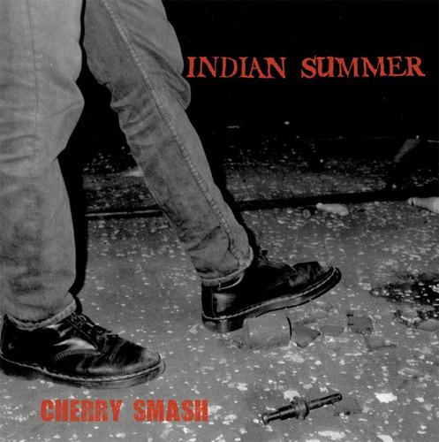 "INDIAN SUMMER (PUNK/DC) / CHERRY SMASH (12"")"