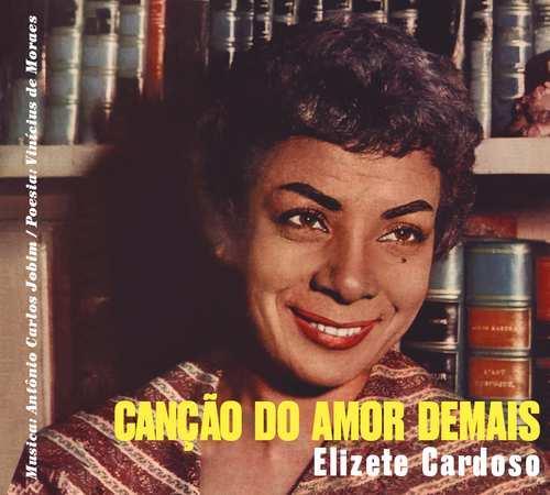 ELIZETE CARDOSO / エリゼッチ・カルドーゾ / CANCAO DO AMOR DEMAIS/GRANDES MOMENTOS