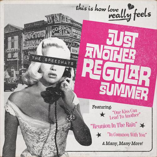 SPEEDWAYS / JUST ANOTHER REGULAR SUMMER (LP)