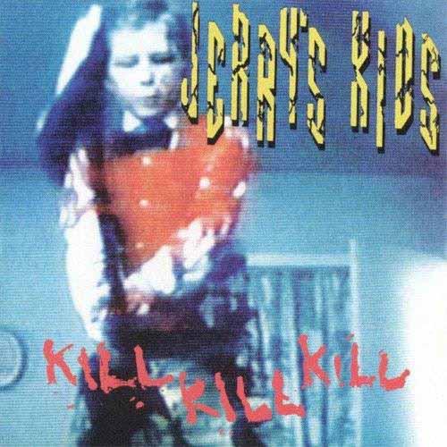 JERRY'S KIDS / ジェリーズキッズ / KILL KILL KILL (LP)
